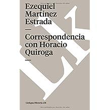 Correspondencia con Horacio Quiroga (Spanish Edition)
