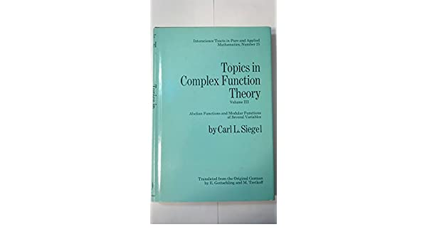 3 Topics in Complex Function Theory Abelian Functions and Modular Functions of Several Variables v