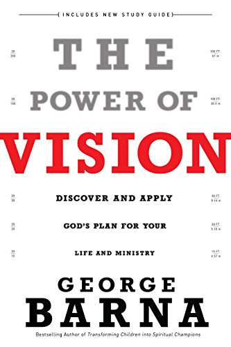 - The Power of Vision: Discover and Apply God's Plan for Your Life and Ministry