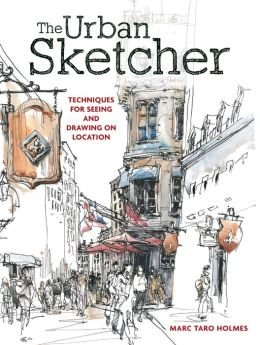 Techniques for Seeing and Drawing on Location The Urban Sketcher (Paperback) - Common