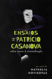Ensaios de Patrício Casanova: sobre amor & assombr