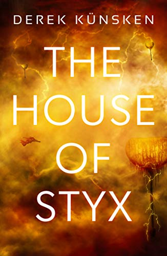 Book Cover: The House of Styx: The first in a ground breaking new science fiction series from the best-selling author of The Quantum Magician
