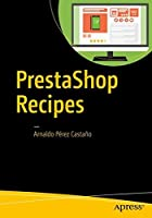 PrestaShop Recipes: A Problem-Solution Approach Front Cover