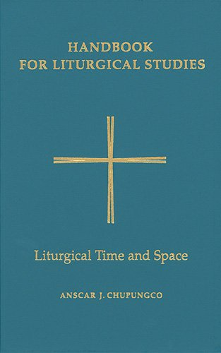 5: Handbook for Liturgical Studies, Volume V: Liturgical Time and Space