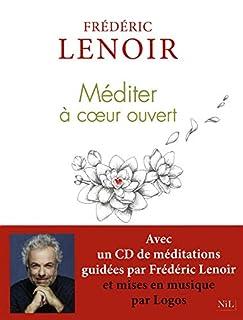 Méditer à cœur ouvert, Lenoir, Frédéric