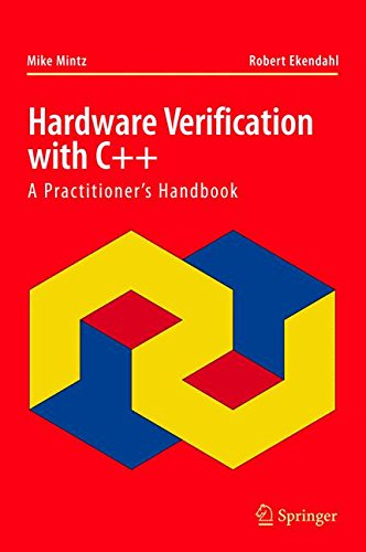 Hardware Verification with C++: A Practitioners Handbook by Michael Mintz