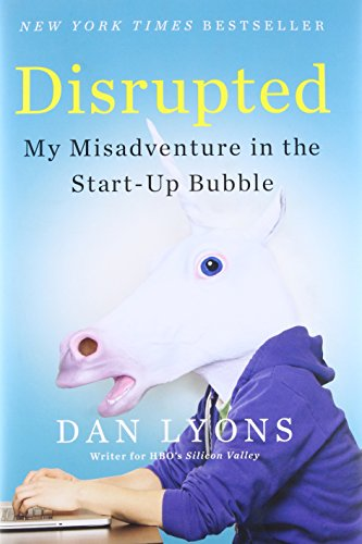 Disrupted: My Misadventure in the Start-Up Bubble by Hachette Books