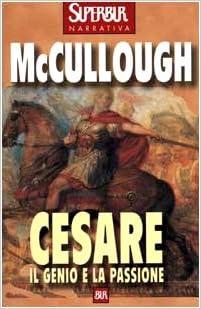 Colleen McCullough - Cesare Il genio e la passione (2013)