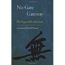 No-Gate Gateway: The Original Wu-Men Kuan
