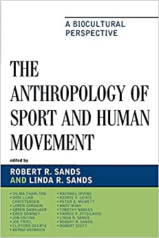 The Anthropology Of Sport And Human Movement: A Biocultural Perspective por Robert R. Sands epub