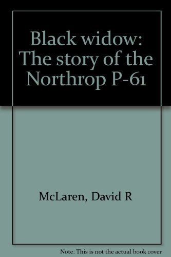 Used, Black widow: The story of the Northrop P-61 for sale  Delivered anywhere in USA