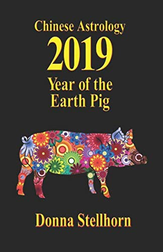 Chinese Astrology: 2019 Year of the Earth Pig Chinese Astrology New Year