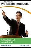 Professionelle Präsentation: Erfolgstipps rund um die Rhetorik (NLP für die Praxis - Taschenseminar 2)