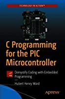 C Programming for the PIC Microcontroller Front Cover