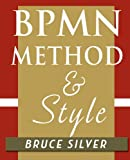 BPMN Method and Style, Bruce Silver, 0982368100