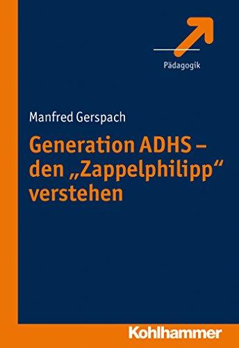 """Download Generation ADHS – den """"Zappelphilipp"""" verstehen (German Edition) Pdf"""