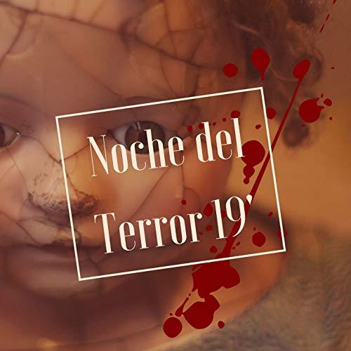 Sonidos Terror Para Halloween (Noche del Terror 19': 20 Canciones con Sonidos de Miedo y Efectos Terroríficos para no Dormir en)