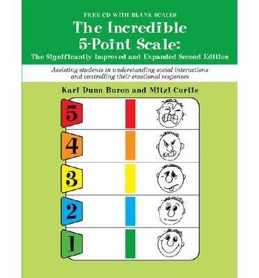 { [ THE INCREDIBLE 5-POINT SCALE: ASSISTING STUDENTS IN UNDERSTANDING SOCIAL INTERACTIONS AND CONTROLLING THEIR EMOTIONAL RESPONSES ] } Buron, Kari Dunn ( AUTHOR ) Aug-21-2013 Paperback