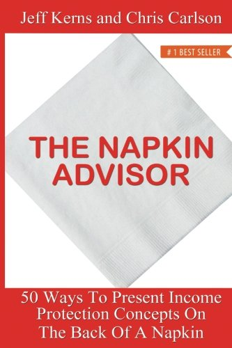 The Napkin Advisor  50 Ways To Present Income Protection Concepts On The Back Of A Napkin