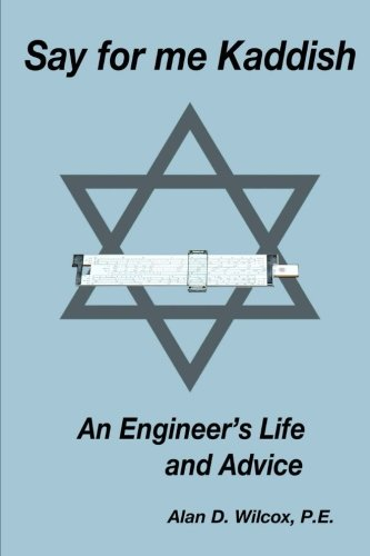Pdf download online say for me kaddish an engineer s life and pdf download online say for me kaddish an engineer s life and advice read book by alan d wilcox fandeluxe Image collections