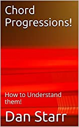 Chord Progressions!: How to Understand them!
