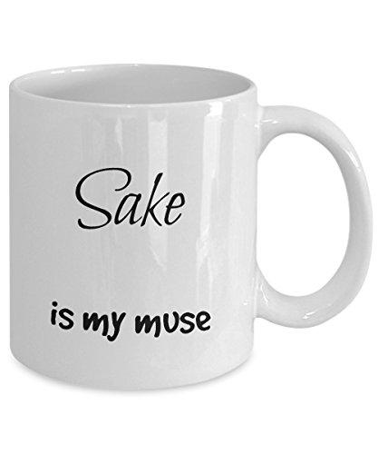 Funny Sake Is My Muse Mug - 11 oz. Lead-Free Ceramic Fun Novelty Gift - Designed & Printed in USA - Junmai Daiginjo Sake