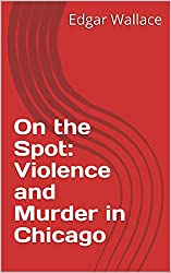 On the Spot: Violence and Murder in Chicago