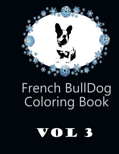 [READ] French Bulldog Coloring Book Vol 3<br />PDF