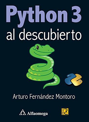 Python 3 - Al Descubierto (Spanish Edition) by Alfaomega Grupo Editor S.A de C.V