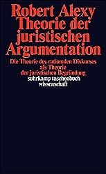 Theorie der juristischen Argumentation. by Robert Alexy (2012-07-27)