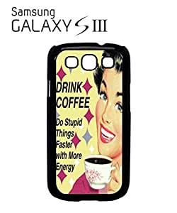 Drink Coffee Do Stupid Things ASAP Mobile Cell Phone Case Samsung Galaxy S3 White