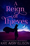 Download A Reign of Thieves (the Kingmakers' War Book 7) in PDF ePUB Free Online