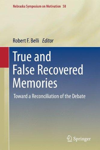 True and False Recovered Memories: Toward a Reconciliation of the Debate (Nebraska Symposium on Motivation)