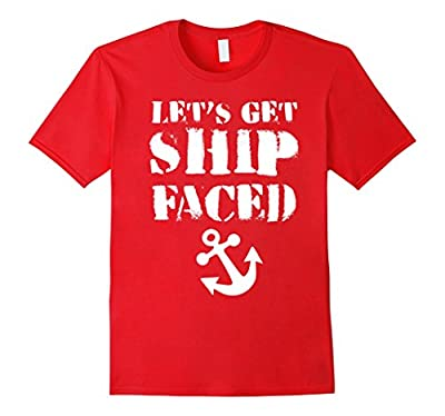 Lets Get Ship Faced, Drinking Games Shirt, Funny Boat Quote