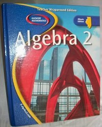 Download Glencoe Mathematics Algebra 2 Teacher Wraparound Edition ILLINOIS EDITION pdf