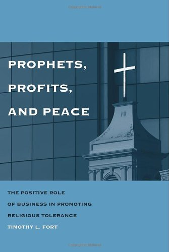Prophets, Profits, and Peace: The Positive Role of Business in Promoting Religious Tolerance
