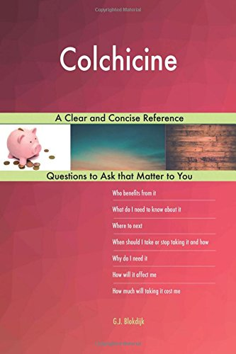 Download Colchicine; A Clear and Concise Reference PDF