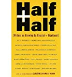 img - for [(Half and Half )] [Author: Claudine O'Hearn] [Jan-1999] book / textbook / text book