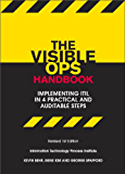 The Visible Ops Handbook: Implementing ITIL in 4 Practical and Auditable Steps (English Edition)