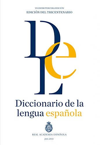 Diccionario de la lengua Española. Vigesimotercera edición. Versión normal (Spanish Edition)