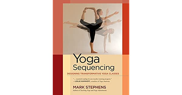 Amazon.com: Yoga Sequencing: Designing Transformative Yoga ...