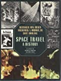 Space Travel, Wernher Von Braun and Frederick I. Ordway, 0061818984