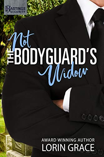 Not the Bodyguard's Widow: Sweet Bodyguard Romance (Hastings Security Book 2) by [Grace, Lorin]
