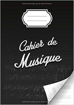 Book's Cover of Cahier de musique avec portées et annotations pour la composition musicale - solfège - partitions - 48 pages - Grand format A4 : 21x 29,7 cm - Couverture brillante (Français) Broché – 26 août 2020