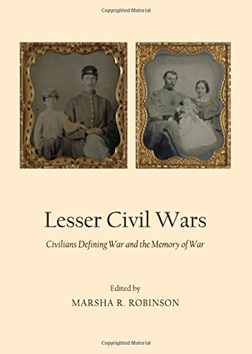 Lesser Civil Wars: Civilians Defining War and the Memory of War (Inverting History with Microhistory)