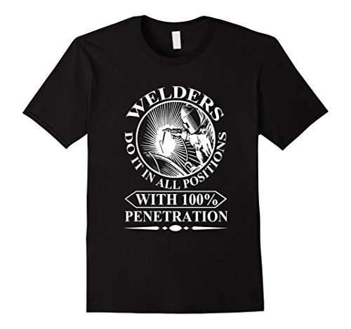 mens-welders-do-it-in-all-posttions-with-100-penetration-t-shirt-xl-black