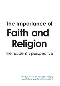 The Importance of Faith and Religion: The Resident's Perspective