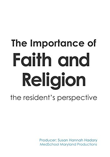 The Importance of Faith and Religion: The Resident's Perspective by