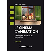 Le Cinéma d'Animation: Techniques, Esthétiques,imaginaires 3e Éd.