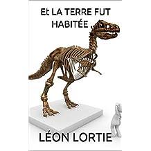 Et LA TERRE FUT HABITÉE .... (French Edition)